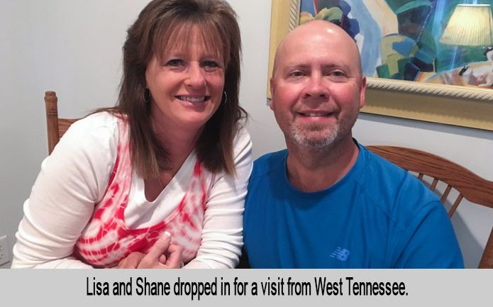Lisa and Shane dropped in for a visit from West Tennessee