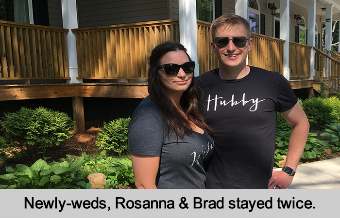 Newly-weds, Rosanna and Brad stayed twice.