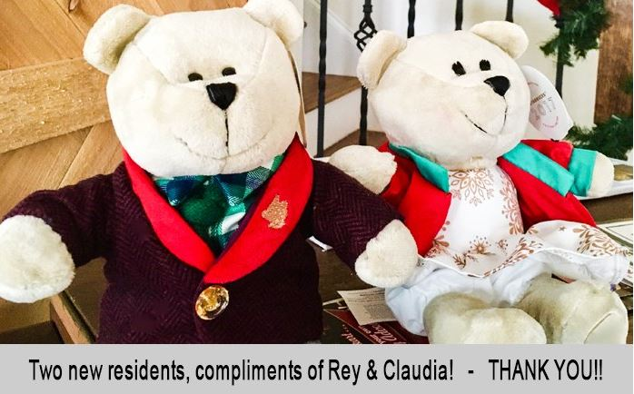 Christmas bears.  two new residents compliments of Ray and Claudia.  Thank You!