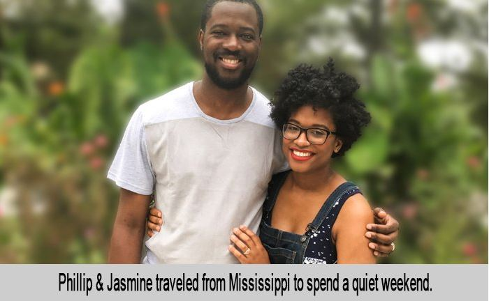 Phillip and Jasmine traveled from Mississippi to spend a quiet weekend.