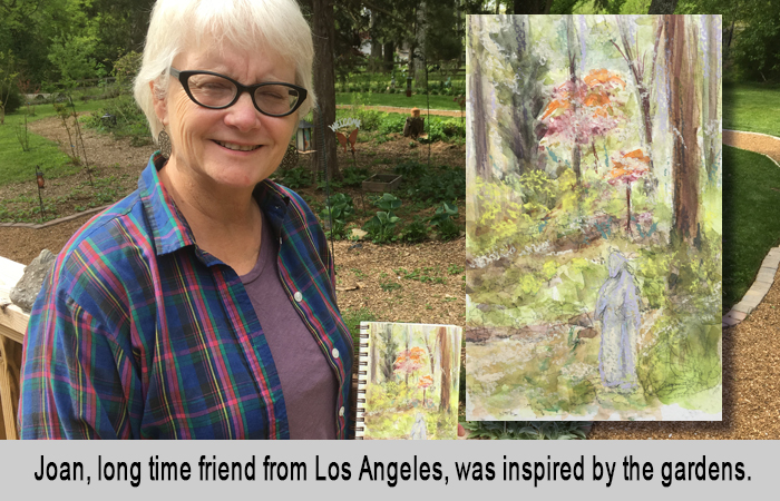 Joan, long time friend from Los Angeles, was inspired by the gardens.