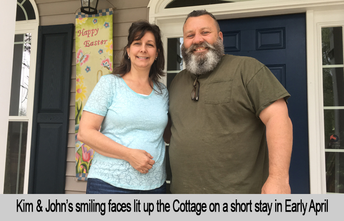 Kim and John's smiling faces lit up the Cottage on a short stay in early April.