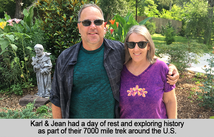 Karl and Jean had a day of rest and exploring history as part of thei 7000 mile trek around the U.S.