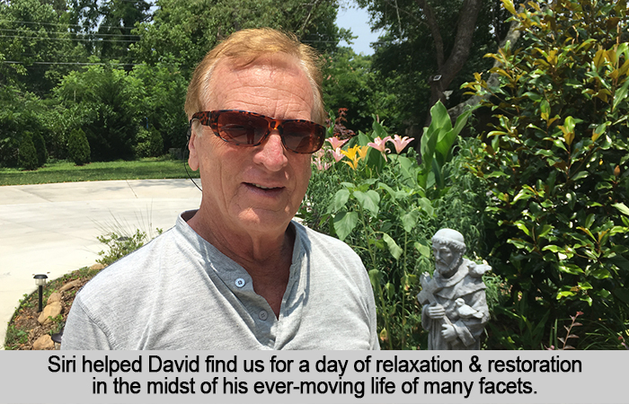 Siri helped David find us for a day of relazation and restoration in the midst of his ever-moving life of many facets.