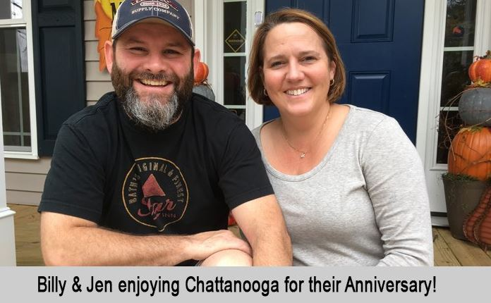 Billy and Jen enjoyed Chattanooga for their Anniversary.