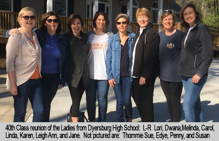 40th Class reunion of the Ladies from Dyersburg High School.  Left to right - Lori, Dwana, Melina, Carol, Linda, Karen, LeighAnn and Jane.