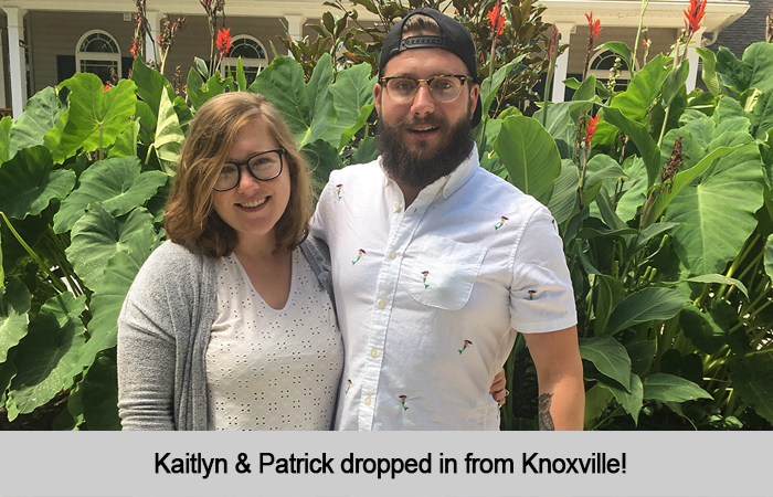 Kaitlyn and Patrick dropped in from Knoxville.