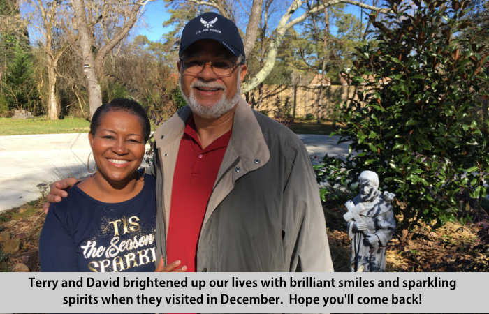 Terry and David brightened up our lives with brilliant smiles and sparkling spirits when they visited in December.