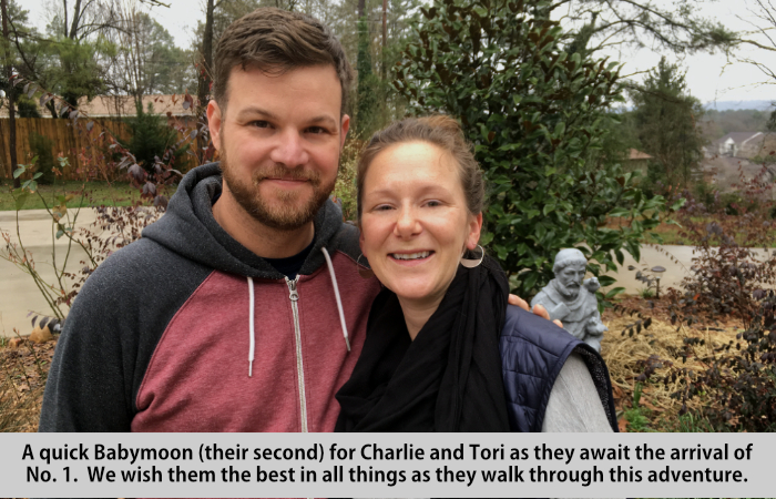 A quick Babymoon (their second) for Charlie and Tori as they await the arrival of No. 1 .  We wish them the best in all things as they walk through this adventure.