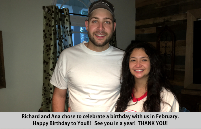 richard and Ana chose to celebrate a birthday with us in February.  Happy Birthday to you!