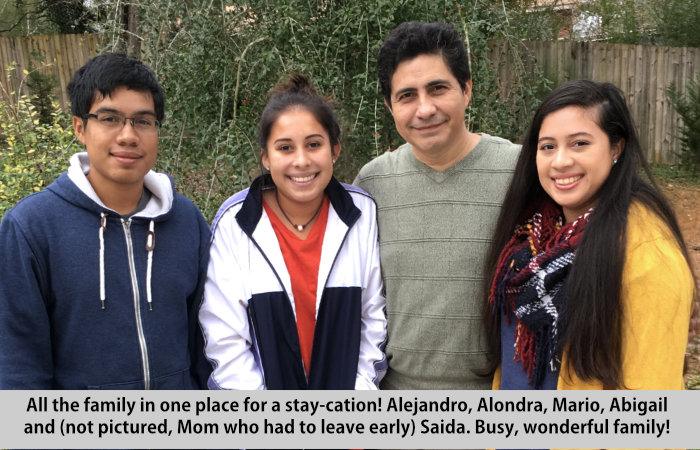 All the family in one place for a stay-cation!  Alejandro, Alondra, Mario, Abigail and (not pictured), Mom, Saida, who had to leave early.  Busy, wonderful family.