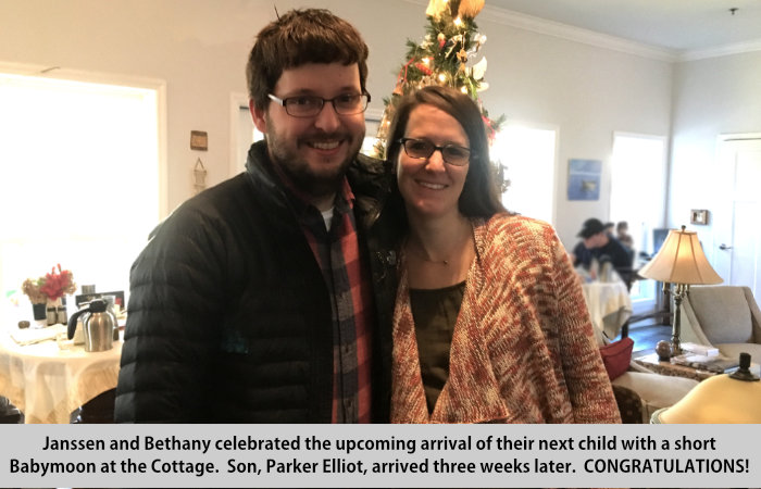 Janssen and Bethany celebrated the upcoming arrival of their next child with a short Babymoon at the Cottage.  Son, Parker Elliot, arrived three weeks later.  CONGRATULATIONS!