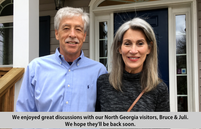 We enjoyed great discussions with our North Georgia visitors, Bruce and Juli.  We hope they'll be back soon.